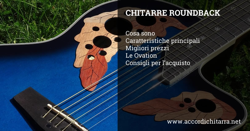 chitarre-roundback-cosa-sono